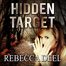 Hidden Target: Otter Creek, Book 2 Audiobook by Rebecca Deel Narrated by Kristina Fuller Yuen