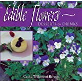 Edible Flowers: Desserts and Drinks