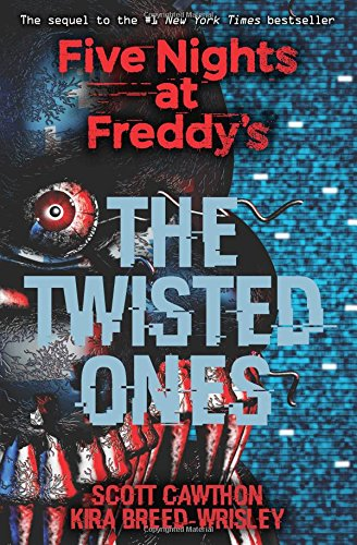 The Twisted Ones (Five Nights at Freddy's #2) [Scott Cawthon - Kira Breed-Wrisley] (Tapa Blanda)