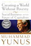 Creating a World Without Poverty: Social Business and the Future of Capitalism (English Edition)