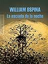La escuela de la noche par William Ospina