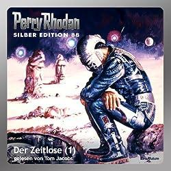 Der Zeitlose - Teil 1 (Perry Rhodan Silber Edition 88)