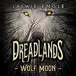 Dreadlands: Wolf Moon | Jaimie Engle
