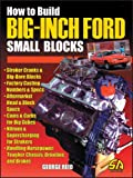 How to Build Big-Inch Ford Small Blocks, George Reid, 1884089836