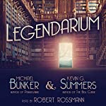 Legendarium | Kevin G. Summers,Michael Bunker
