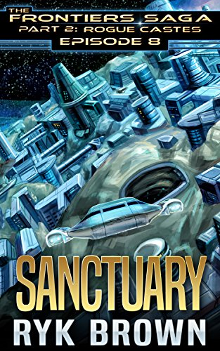 "Ep.#8 - ""Sanctuary"" (The Frontiers Saga - Part 2: Rogue Castes) cover"