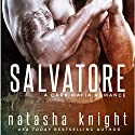 Salvatore: A Dark Mafia Romance Audiobook by Natasha Knight Narrated by Philip Alces