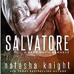 Salvatore: A Dark Mafia Romance | Natasha Knight