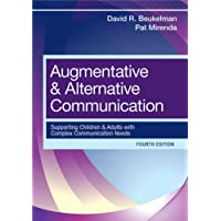 Augmentative and Alternative Communication: Supporting Children and Adults with Complex Communication Needs 4ed…