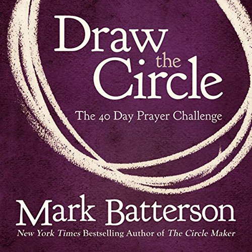 Draw the Circle: The 40 Day Prayer Challenge Audiobook [Free Download by Trial] thumbnail