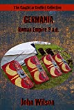 Germania: Roman Empire 9 a.d. (The Caught in Conflict Collection Book 7)