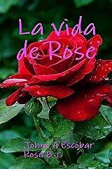 La vida de Rose (Spanish Edition) Kindle Edition
