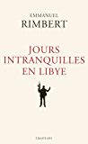 Jours intranquilles en Libye