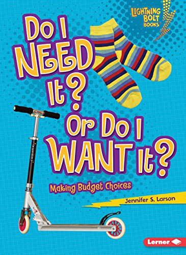 Do I Need It? or Do I Want It?: Making Budget Choices (Lightning Bolt Books)