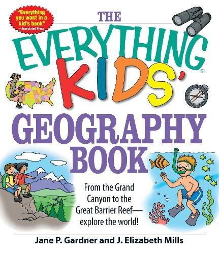 The Everything Kids' Geography Book: From the Grand Canyon to the Great Barrier Reef - explore the world!