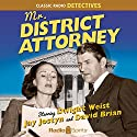 Mr. District Attorney Radio/TV Program by Ed Byron, Jay Jostyn Narrated by Dwight Weist, Jay Jostyn, David Brian