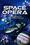 Space Opera. Aventuras Fabulosas por Universos Extraordinários