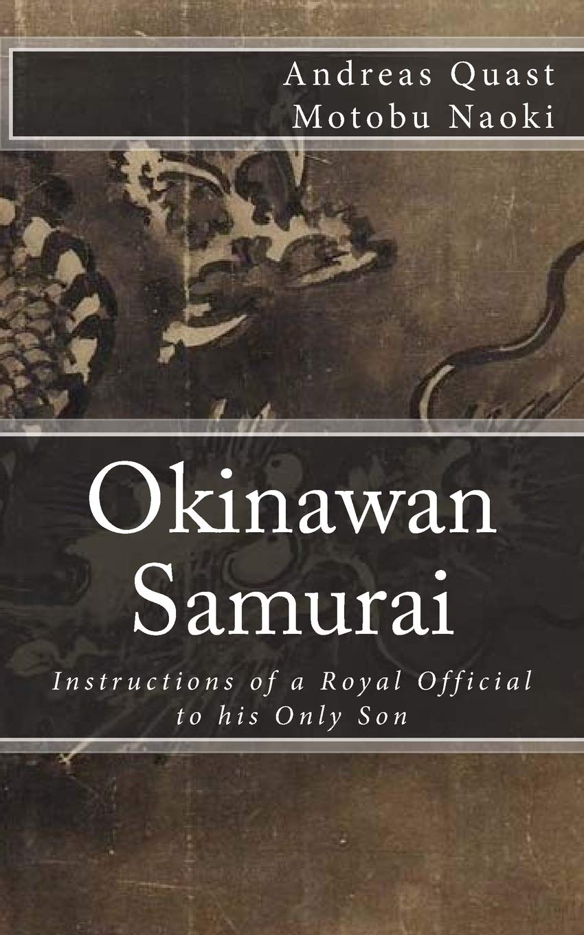 Okinawan Samurai: The Instructions of a Royal Official to his Only Son (Ryukyu Bugei)