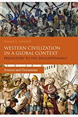Western Civilization in a Global Context: Prehistory to the Enlightenment: Sources and Documents Paperback