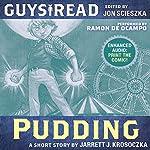 Guys Read: Pudding | Jarrett J. Krosoczka