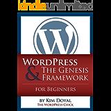 WordPress & The Genesis Framework For Beginners (English Edition)
