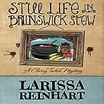 Still Life in Brunswick Stew: A Cherry Tucker Mystery   Larissa Reinhart