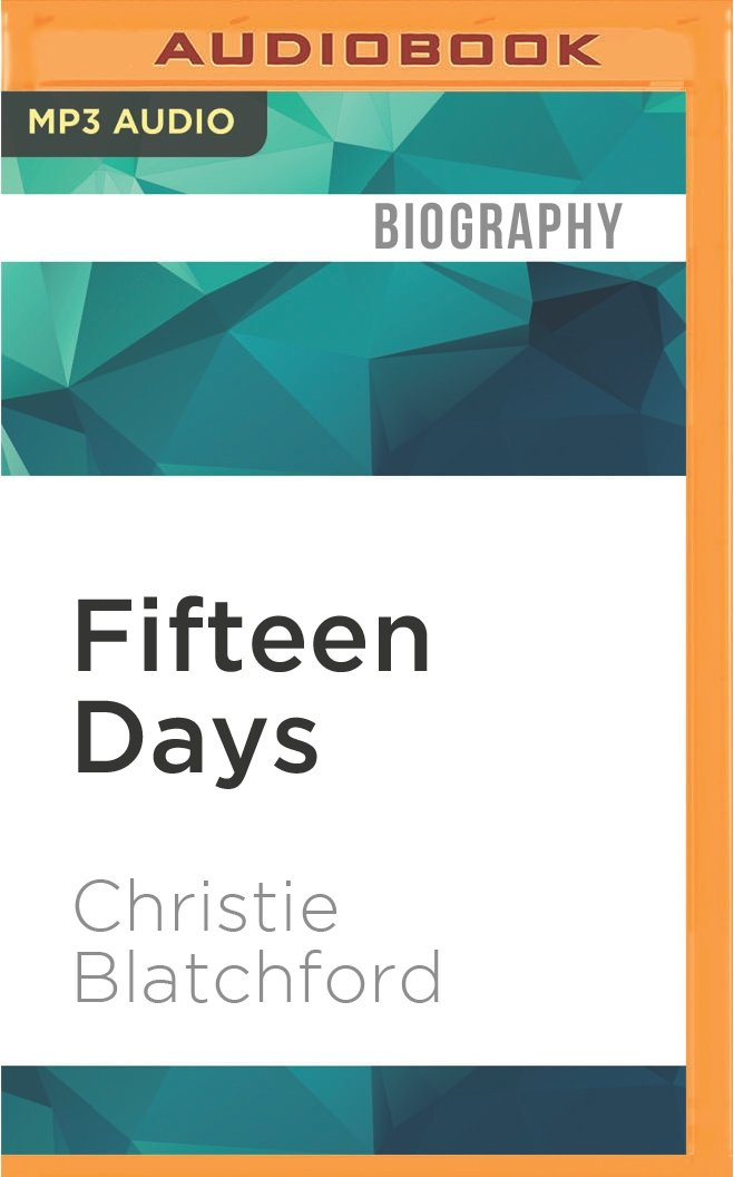 Fifteen days stories of bravery friendship life and death from fifteen days stories of bravery friendship life and death from inside the new canadian army christie blatchford matilda novak 9781511396479 fandeluxe Image collections