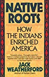 img - for Native Roots: How the Indians Enriched America book / textbook / text book