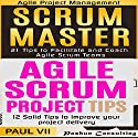 Scrum Master Box Set: 21 Tips to Coach and Facilitate & 12 Solid Tips for Project Delivery Hörbuch von  Paul VII Gesprochen von: Randal Schaffer