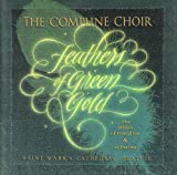 Feathers of Green Gold: The Office of Compline and Ten Psalms