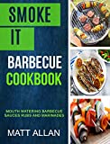 vegan grill - Smoke it: Barbecue Cookbook: Mouth Watering Barbecue Sauces Rubs And Marinades