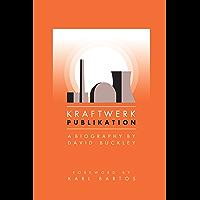 Kraftwerk: Publikation (English Edition)