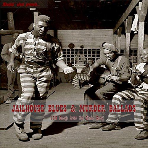 Jailhouse Blues & Murder Ballads