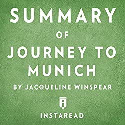 Summary of Journey to Munich by Jacqueline Winspear | Includes Analysis
