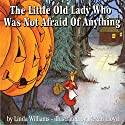 The Little Old Lady Who Was Not Afraid of Anything Audiobook by Linda Williams Narrated by Barbara Rosenblat