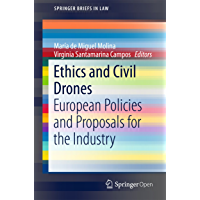 Ethics and Civil Drones: European Policies and Proposals for the Industry (SpringerBriefs in Law) (English Edition)