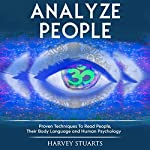 Analyze People: Learn How to Read People, Their Body Language and Personalilty Type | Harvey Stuarts