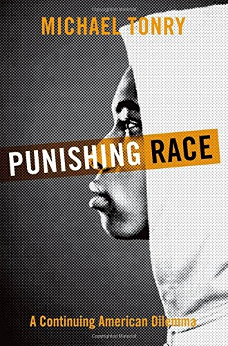 Punishing Race: A Continuing American Dilemma (Studies in Crime and Public Policy)