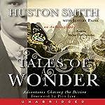 Tales of Wonder | Huston Smith