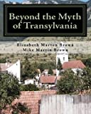 img - for Beyond the Myth of Transylvania by Elizabeth Marton Brown (2009-12-10) book / textbook / text book