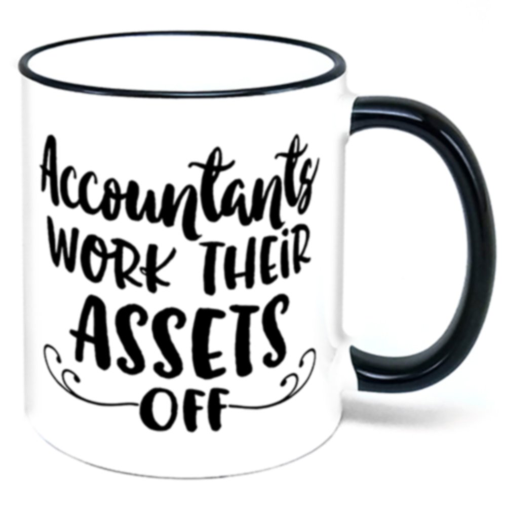 Accountants Work Their Assets Off Coffee Mug