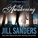 The Awakening: Entangled Series, Book 1 Audiobook by Jill Sanders Narrated by Roy Samuelson