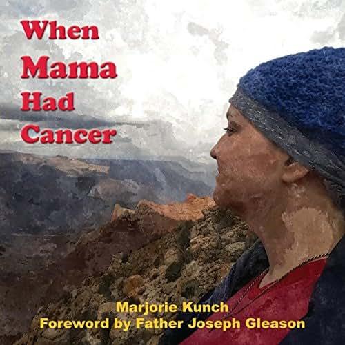 When Mama Had Cancer