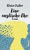Eine englische Ehe: Roman