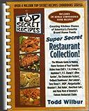 Top Secret Recipes: (Creating kitchen clones of America's favorite brand-name foods): Super Secret Restaurant Collection