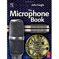 The Microphone Book: From Mono to Stereo to Surround, A Guide to Microphone Design and Application (Audio Engineering Society Presents)
