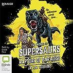 The Raptors of Paradise: Supersaurs, Book 1 | Jay Jay Burridge