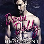Dream Daddy: A Daddy's Best Friend Romance | Emilia Beaumont