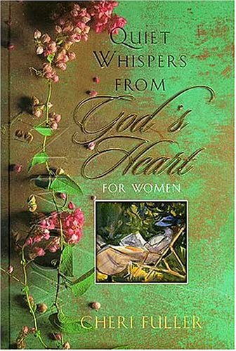 Quiet Whispers from God's Heart for Women