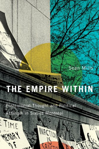 The Empire Within: Postcolonial Thought and Political Activism in Sixties Montreal (Studies on the History of Quebec/Ét